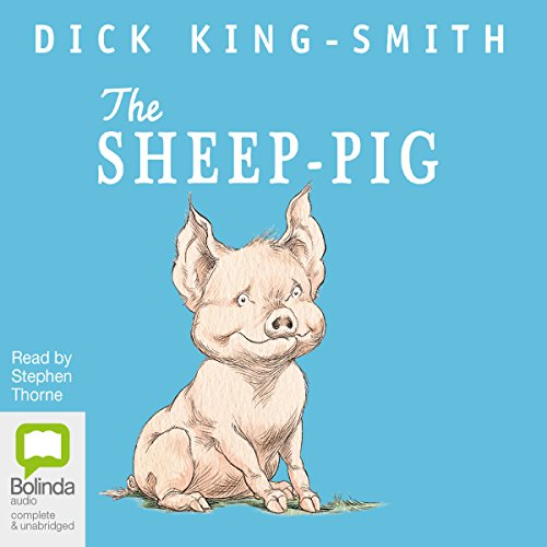 """Audiobook cover art for """"The Sheep-Pig"""" by Dick King-Smith a best audiobook for family road trips"""