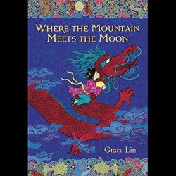 """Audiobook cover art for """"Where the Mountain Meets the Moon"""" by Grace Lin a best audiobook for family road trips"""